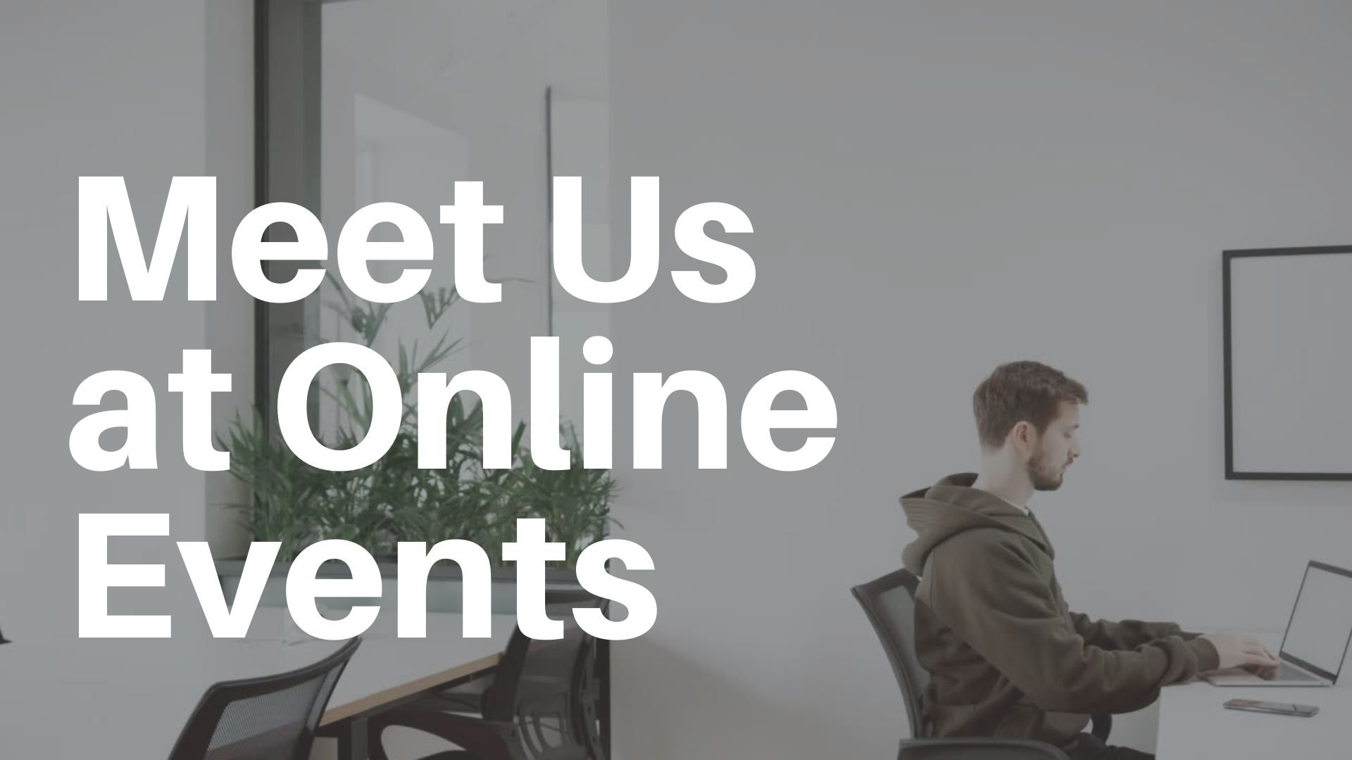 Meet us at Online Events